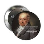 "Goya Fantasy Monster Quote 2.25"" Button (100 pack)"