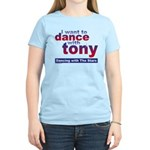 I want to Dance with Tony Women's Light T-Shirt