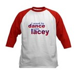 i want to Dance with Lacey Kids Baseball Jersey