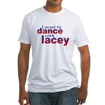 i want to Dance with Lacey Fitted T-Shirt